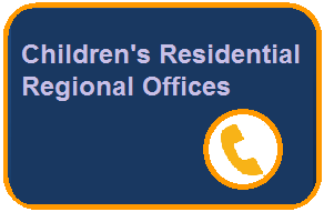 Button for Children's Residential Regional Office phone numbers